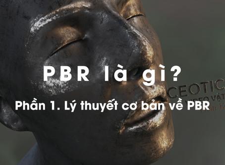 PBR là gì? Phần 1 : LÝ THUYẾT CƠ BẢN VỀ PBR.