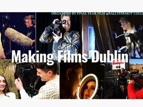 MAKING FILMS DUBLIN