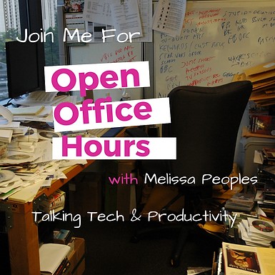 Open Office Hours | Talking Tech & Productivity