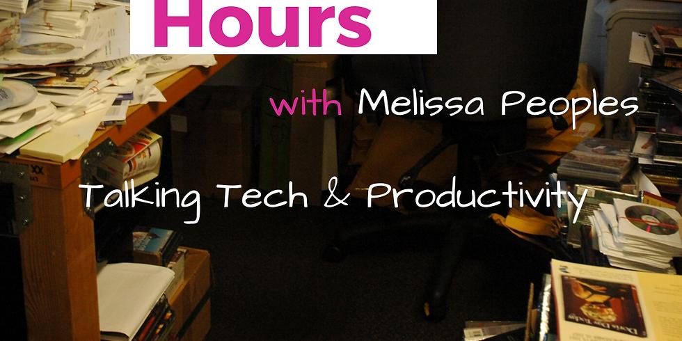 Open Office Hours   Talking Tech & Productivity