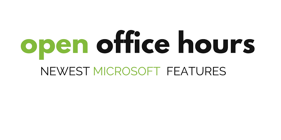 Open Office Hours | Microsoft Latest Features