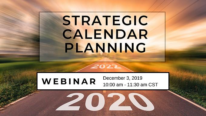 Creating a Strategic Calendar for 2020