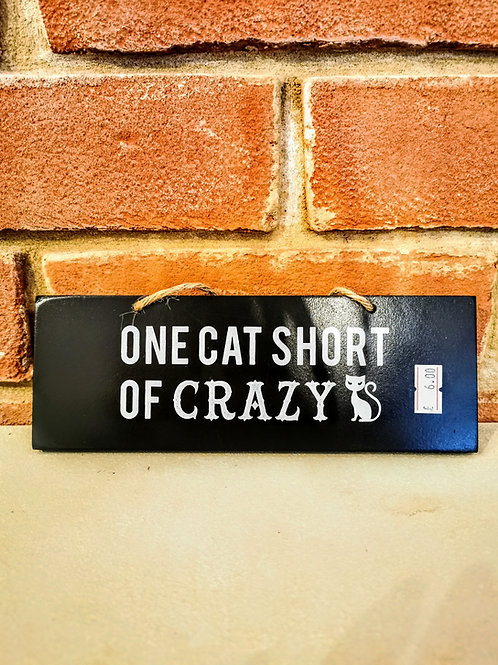 One cat short of Crazy Wooden Sign