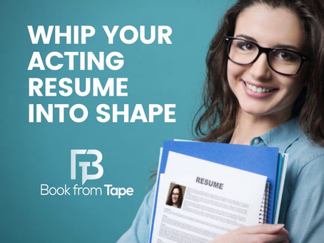 Whip Your Acting Resume Into Shape