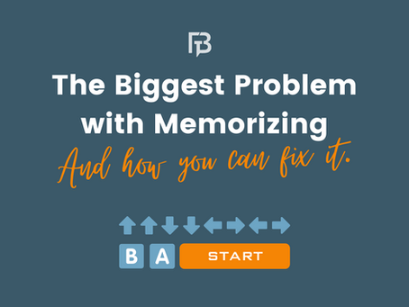 The Biggest Problem With Memorizing, And How You Can Fix It