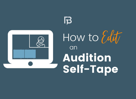 How to Edit an Audition Self-Tape