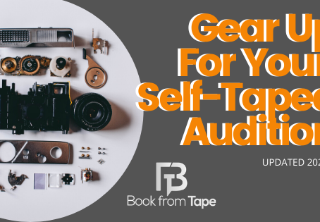 Gear up For Your Self-Taped Audition (2020 Update)