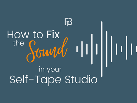 How to Fix the Sound in Your Self-Tape Studio