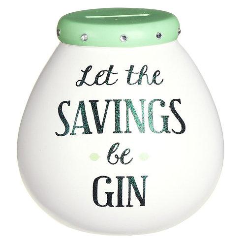 Let The Savings Be Gin - Pots of Dreams