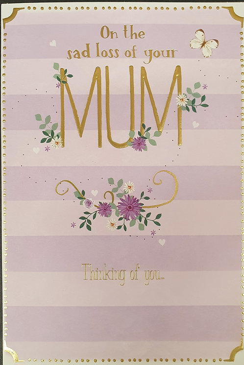 Loss Of Your Mum Sympathy Greeting Card