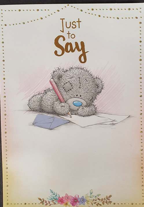 Just To Say... Blank Greeting Card - Me To You