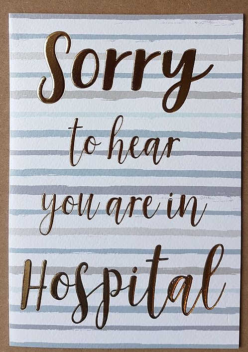 Sorry To Hear You Are In Hospital Greeting Card