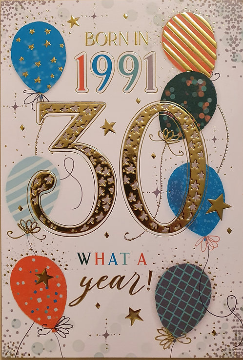 Born in 1991 - Male Age 30 Tri-Fold Birthday Greeting Card