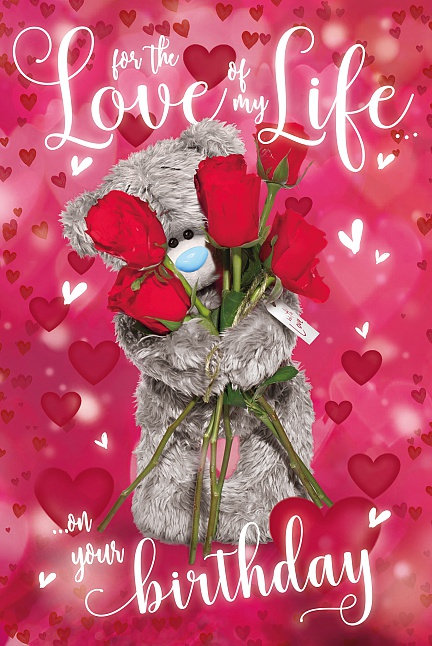 Love Of My Life 3D Greeting Card - Me To You