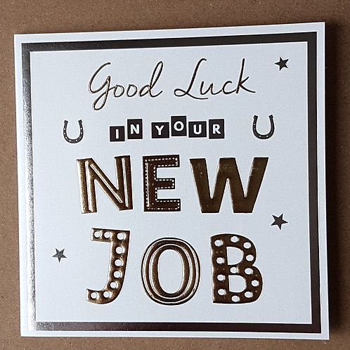 Good Luck In Your New Job Greeting Card