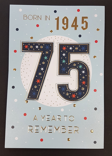 Born in 1945 - Male Age 75 Tri-Fold Card