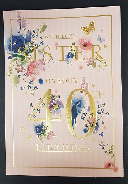 Sister 40th Birthday Card