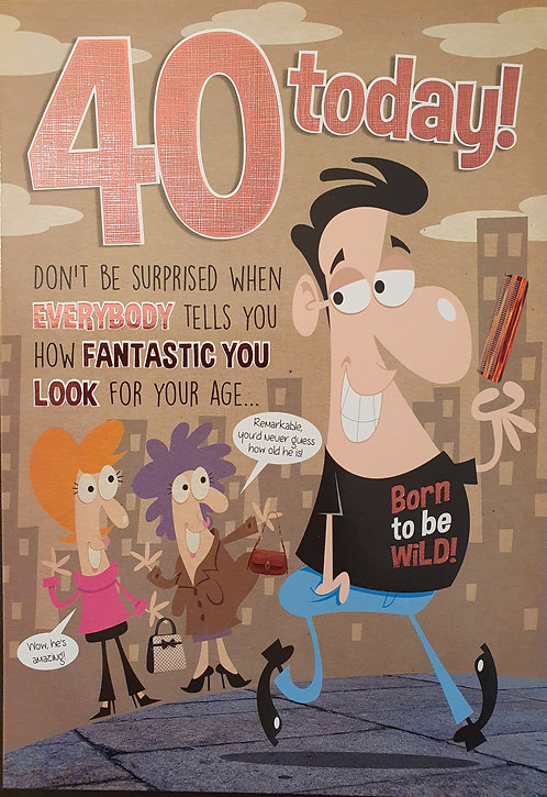 40th Male Humour Birthday Card