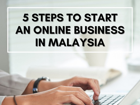 5 steps to Start an Online Business in Malaysia