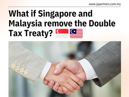 What if Singapore and Malaysia remove the Double Tax Treaty?