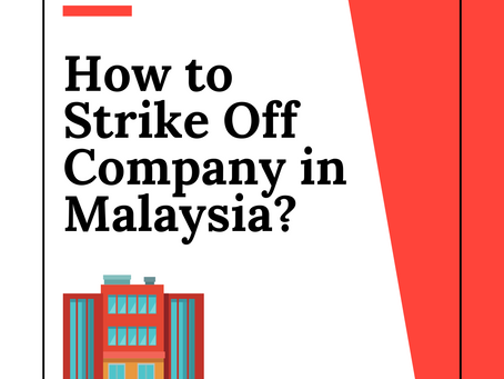How to Strike Off Company in Malaysia?