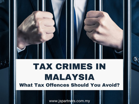 Tax Crimes In Malaysia│What Tax Offences Should You Avoid