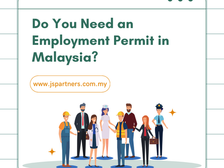 Do You Need an Employment Permit in Malaysia?