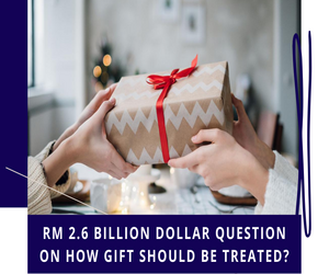 RM 2.6 Billion Dollar Question on How Gift Should Be Treated?