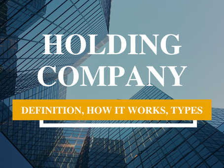 Holding Company: Definition, How It Works, Types