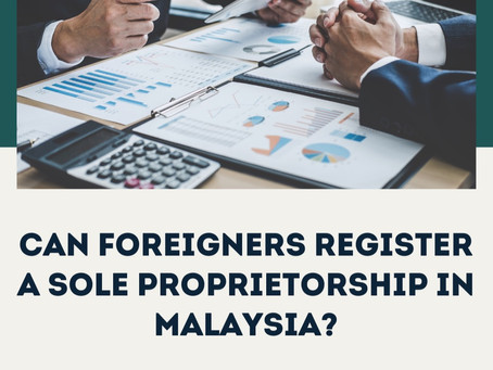 Can Foreigners Register a Sole Proprietorship in Malaysia?