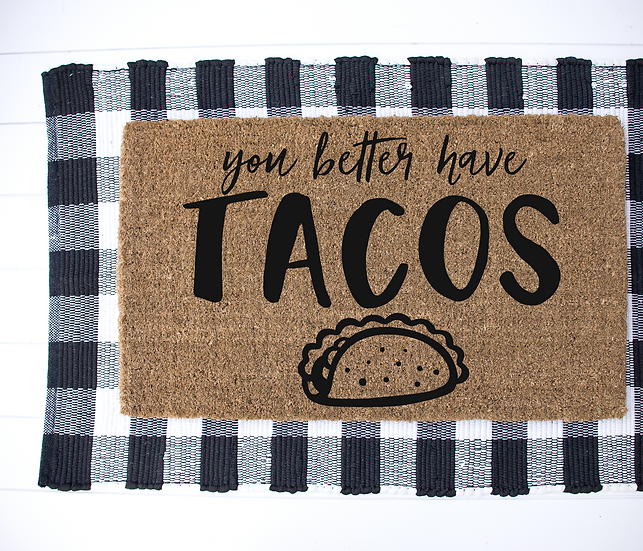 You better have taco's-year round door mat