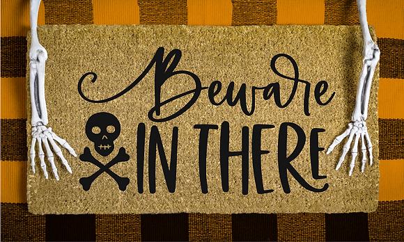 Beware in there- Halloween Door Mat
