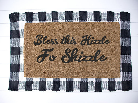 Bless this Hizzle Fo Shizzle---Year round Door Mat