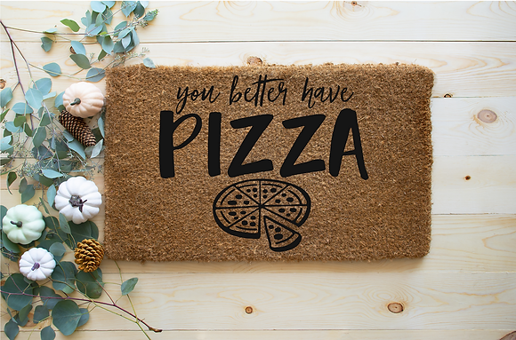 You better have Pizza-Year round Door Mat
