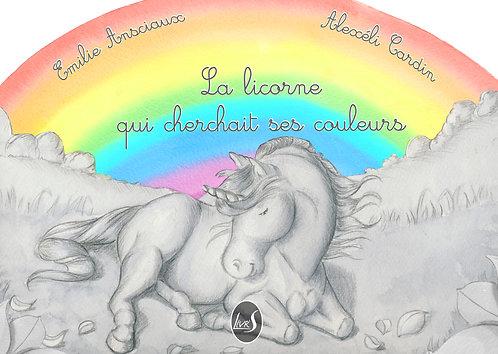 La licorne qui cherchait ses couleurs
