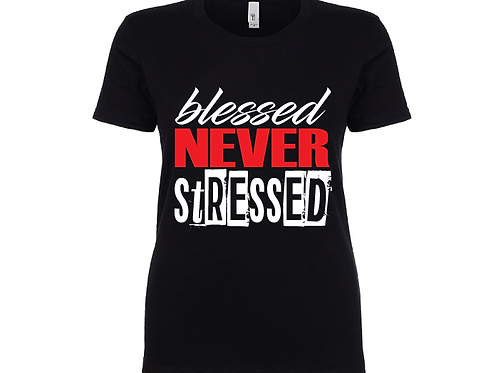 Blessed Never Stressed - Black