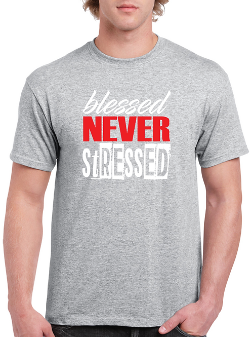 Blessed Never Stressed - Grey