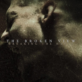 THE BROKEN VIEW: Something Better (2019) and Beyond