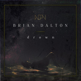 BRIAN DALTON: Drown (2018)