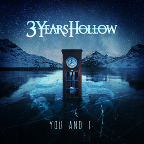3 YEARS HOLLOW - You and I (2018)