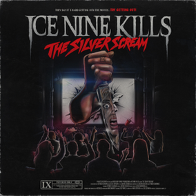 ICE NINE KILLS: The Silver Scream (2018)