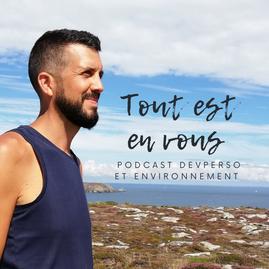 Le Podcast « Tout est en vous » est en ligne !
