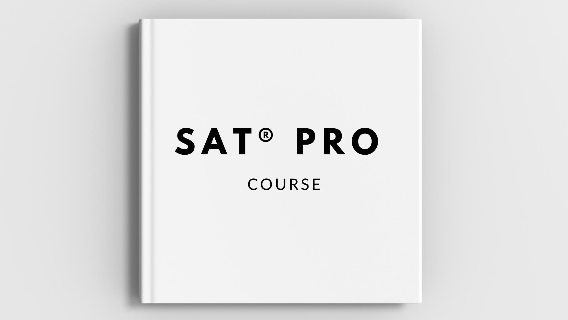 SAT® PRO COURSE