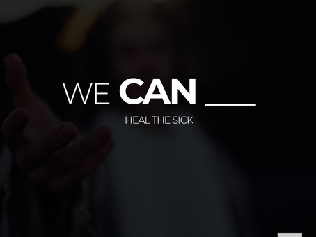 WE CAN Heal the Sick