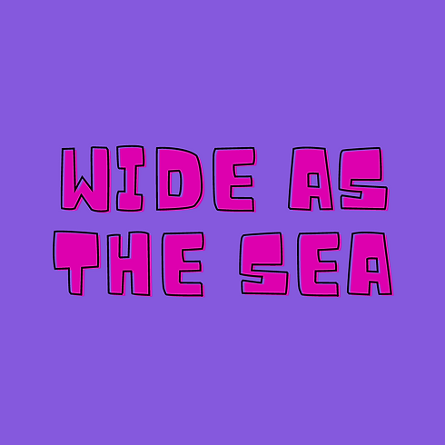 Wide as the sea.png