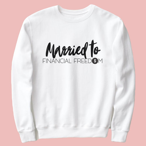 Married to Financial Freedom - Sweater