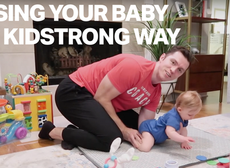 Raising Your Baby the KidStrong Way!