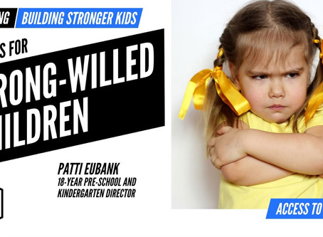 Tactics for Parenting Strong-Willed Kids