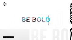 bravado-be-bold.jpg