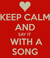 keep-calm-and-say-it-with-a-song.png